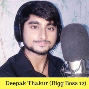 Deepak Thakur (Bigg Boss 12) Wiki, Biography, Age, Profile, Family, Girlfriend