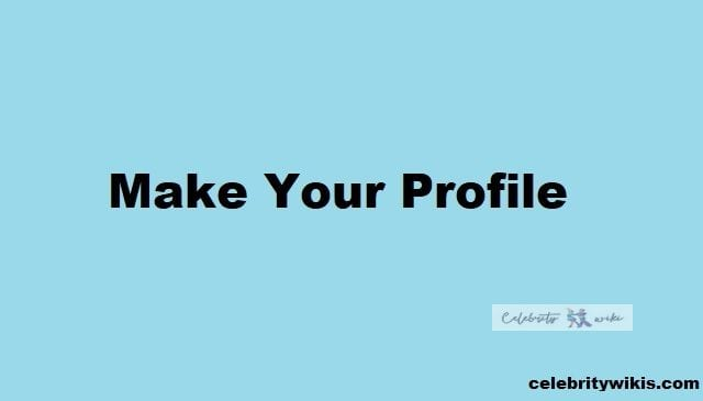 make your profile celebrity wikis