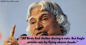 """""""All Birds find shelter during a rain. But Eagle avoids rain by flying above clouds."""""""