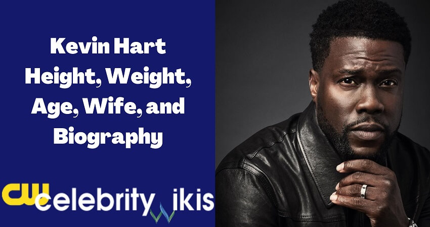 Kevin Hart Height, Weight, Age, Wife, and Biography